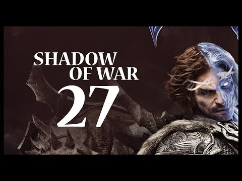Middle-earth: Shadow of War Gameplay Walkthrough Let's Play Part 27 (NEW REGION)
