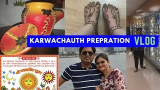 Karwachauth Prepration Vlog 2018 | Festive Shopping & Mehandi | Some Plans Failed | Real Homemaking