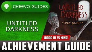 Untitled Darkness - Achievement Guide **1000G IN 25 MINS** (A Game About Mental Health)