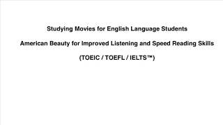 American Beauty - Studying English Movies for TOEIC, TOEFL and IELTS(TM) (Part 2 of 4)