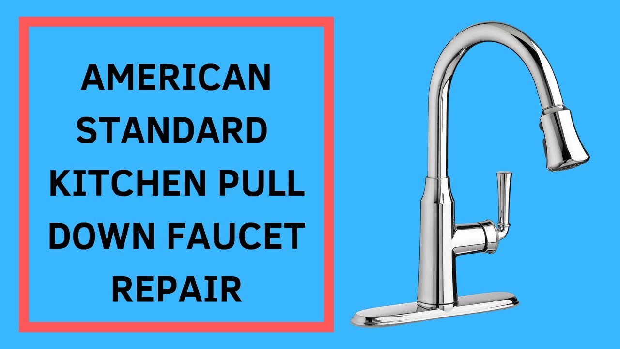 American Standard Kitchen Faucet Repair With Pull Out Sprayer