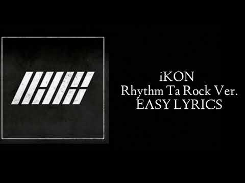 iKON - Rhythm Ta Rock Ver. (EASY LYRICS)