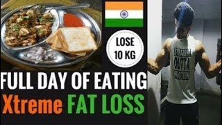 Full day of Eating - Extreme Fat loss Diet - Lose 10 Kgs