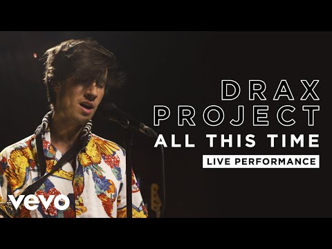 Drax Project - All This Time - Live Performance | Vevo