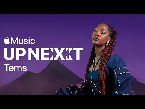 Tems: Up Next Interview   Apple Music