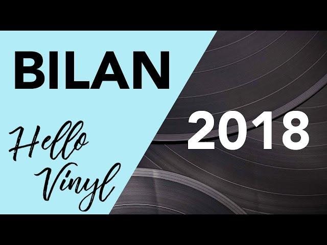 Bilan 2018 / Hello Vinyl