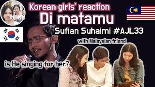 Korean girl's reaction Di matamu Sufian Suhaimi #AJL33