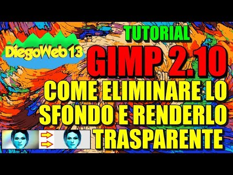 GIMP 2.10 - COME ELIMINARE LO SFONDO E RENDERLO TRASPARENTE (ITA) thumbnail