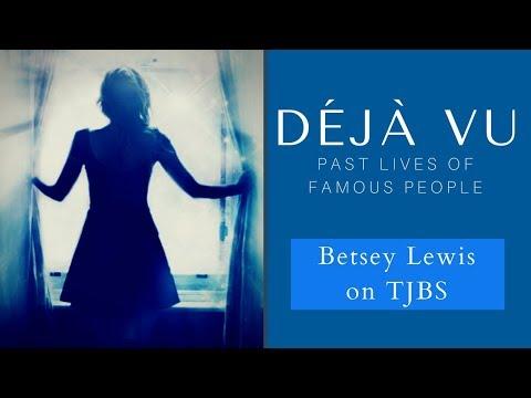 Deja Vu: Past Lives Of Famous People - Betsey Lewis (TJBS)