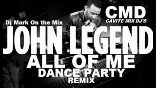 All of Me [John Legend] [Dance Party] Remix Dj Mark