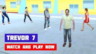 Trevor 7 · Game · Gameplay