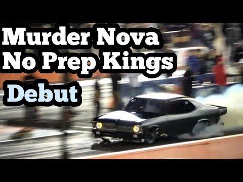Street Outlaws Murder Nova Debut at No Prep Kings!!!