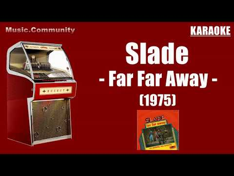 Karaoke - Slade - Far Far Away (1975)