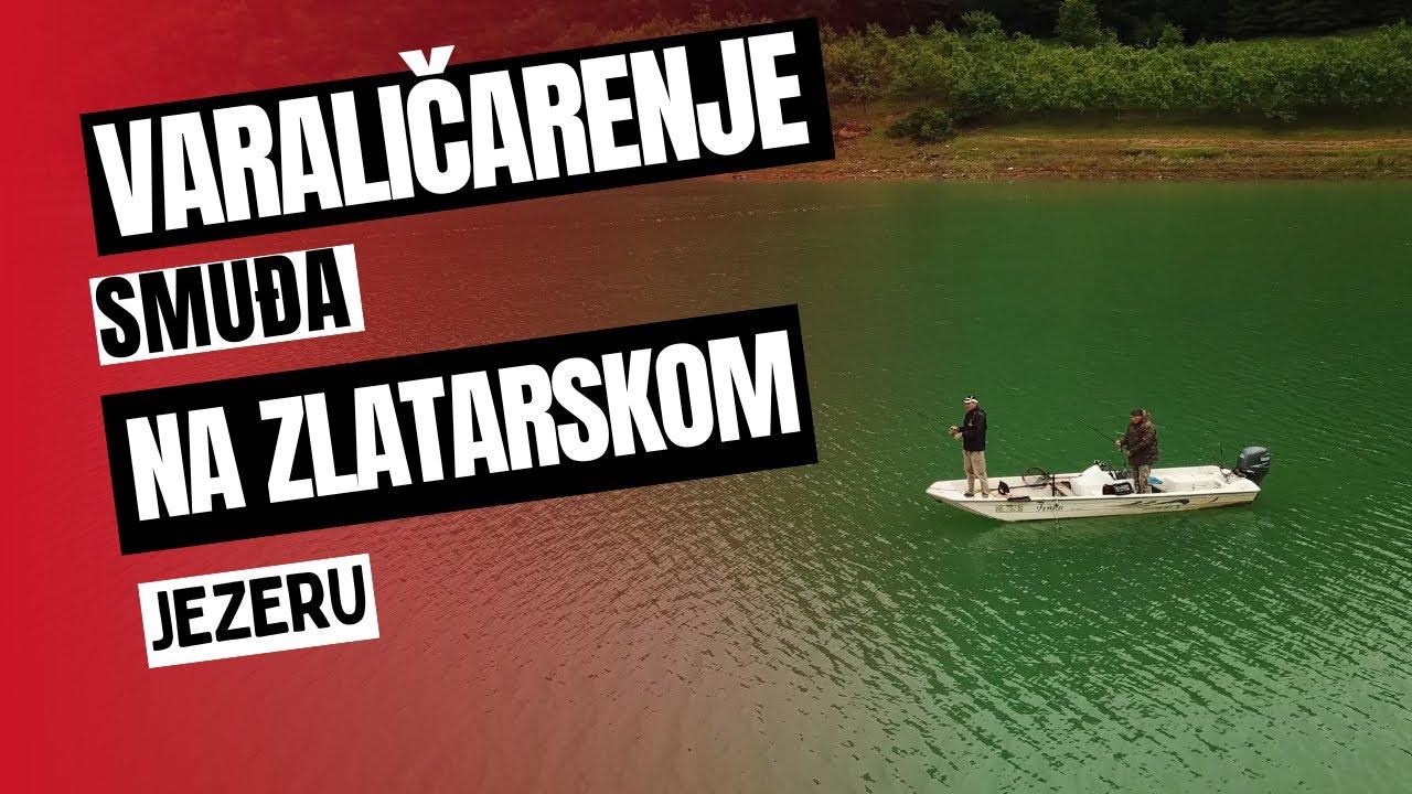 UŽIVO SA VODE - Varaličarenje smuđa na Zlatarskom jezeru