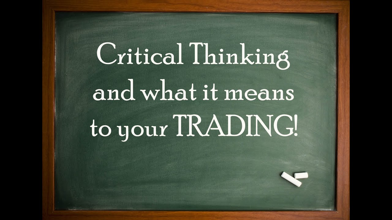Critical Thinking for Trading