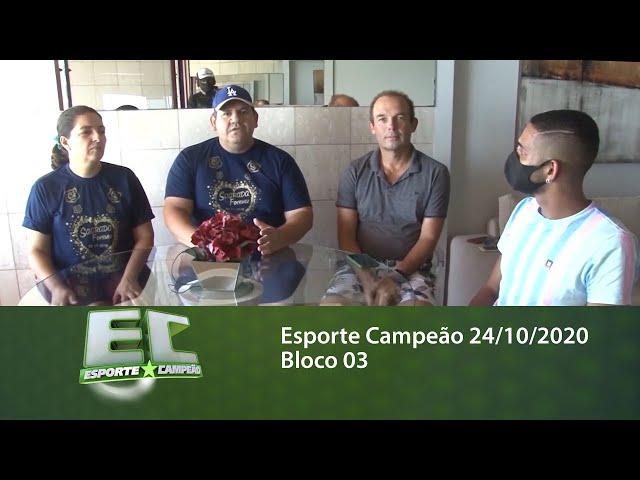 Esporte Campeão 24/10/2020 - Bloco 03