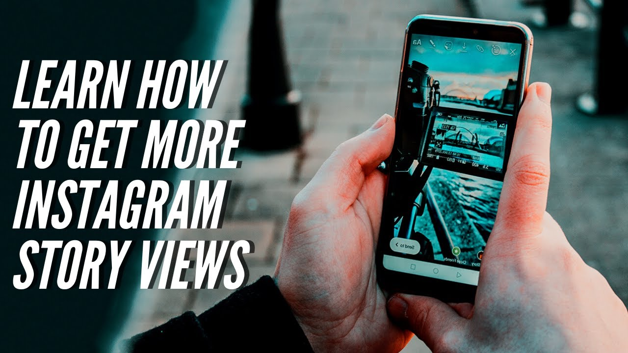 How To Get More Instagram Story Views In 2019 | How To Gain Instagram Story  Views 2019