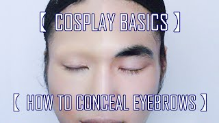 [Cosplay Basics] #1 How to Conceal Eyebrows