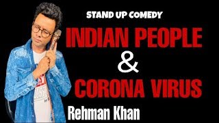 Indian People and Corona Virus | Stand up Comedy by Rehman Khan