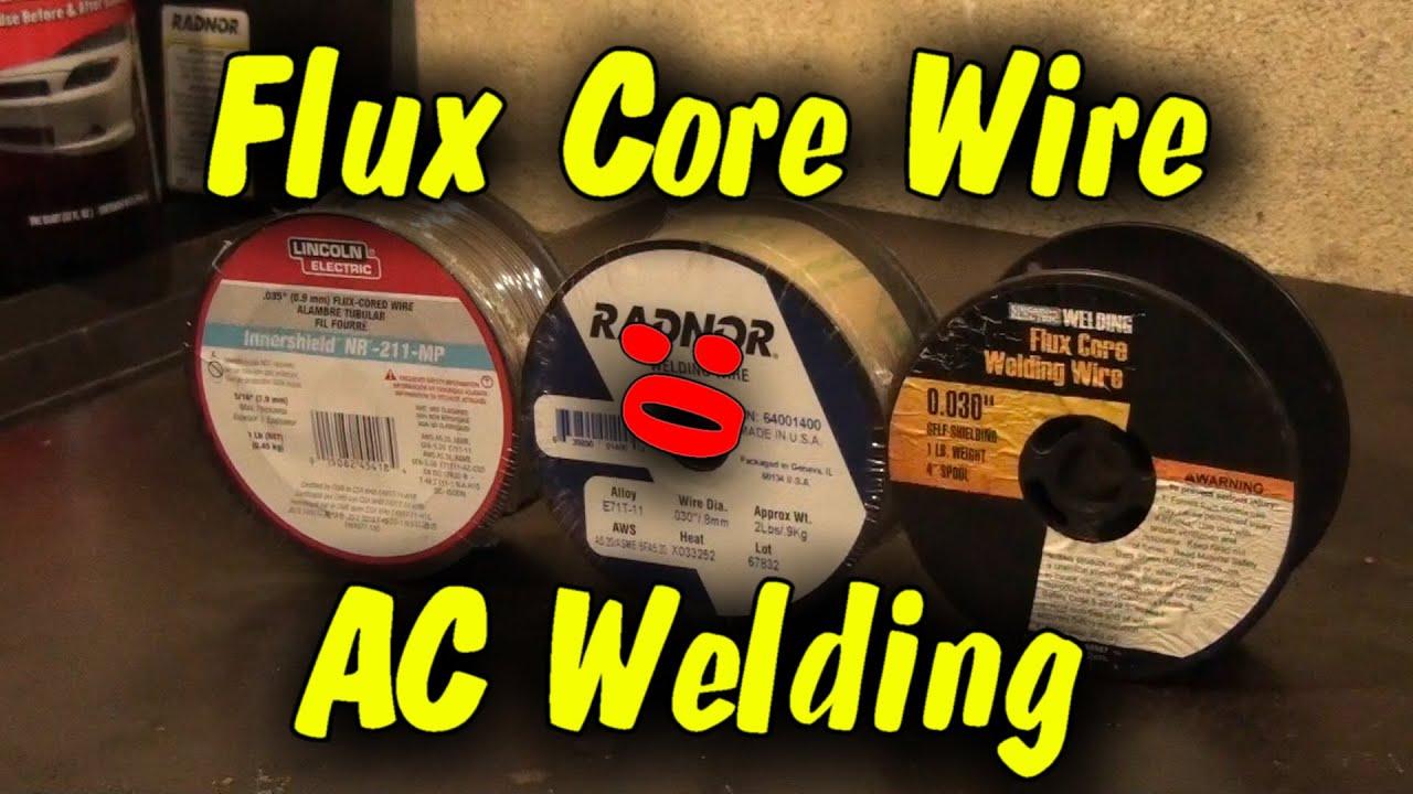 Flux Core Welding Wire >> Flux Core Wire & AC Welding - YouTube