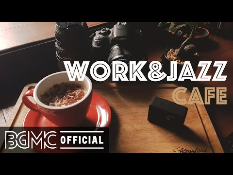 WORK & JAZZ CAFE: Concentration Hip Hop Jazz Music - Mellow Slow Jazz for Work at Home