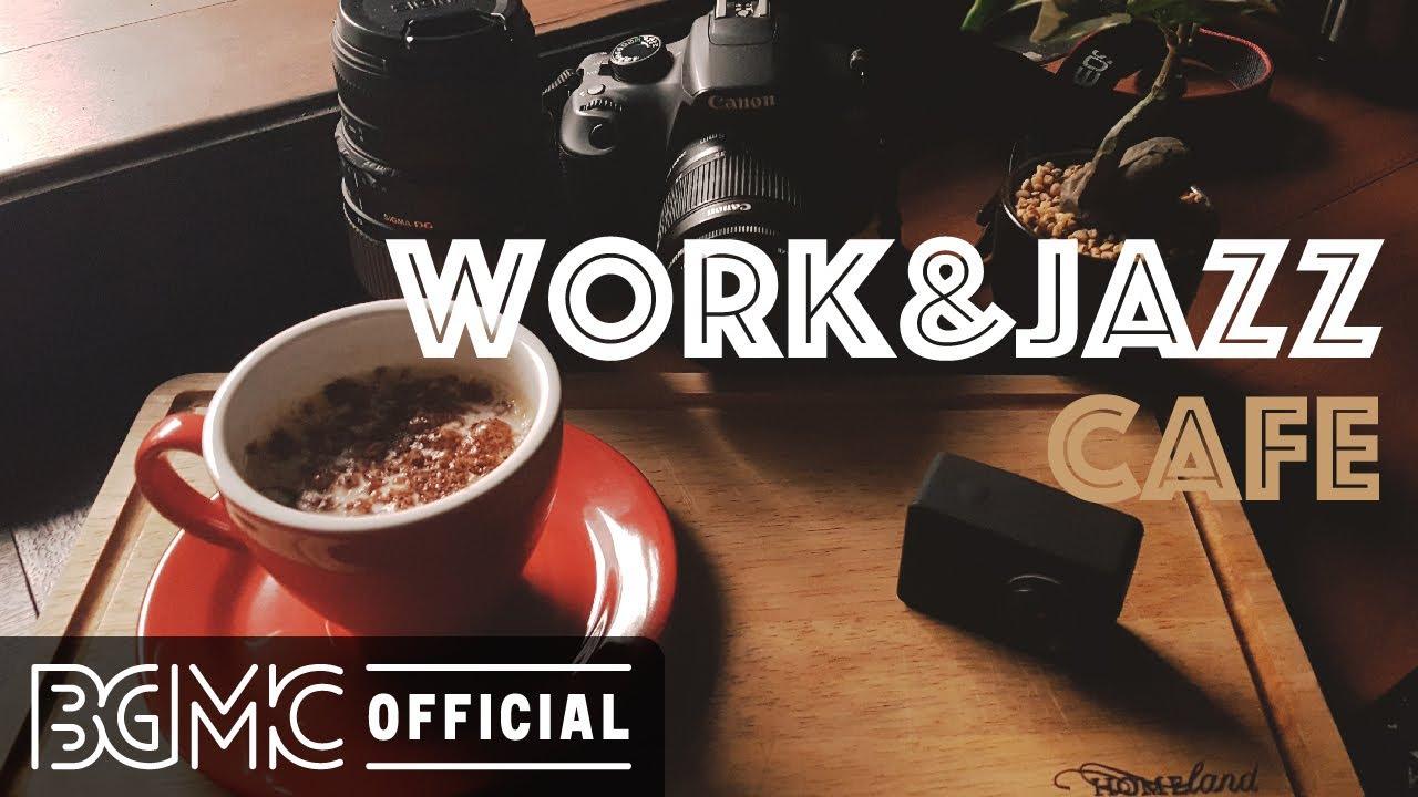WORK & JAZZ CAFE: Concentration Hip Hop Jazz Music - Mellow Slow Jazz for Work at Home MyTub.uz