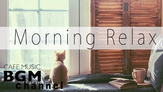 Morning Jazz Music - Relaxing Jazz Music For Wake up, Study, Work -Calm Cafe Music