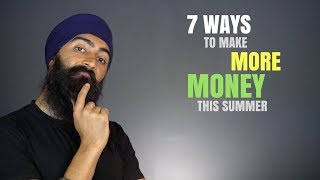 7 Ways To Make Money This Summer