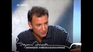 """Entretien de Jonathan Nossiter sur Mondovino chez """" Soyons Directs"""""""