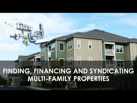 Finding, Financing and Syndicating Multi Family Properties