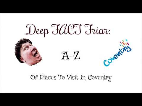 Things to do in Coventry & Places to see in Coventry The Complete A-Z of Coventry  A