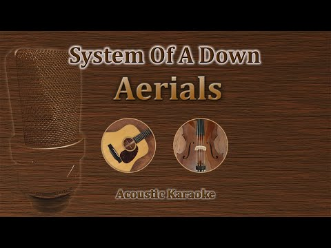 Aerials - System Of A Down (Acoustic Karaoke)
