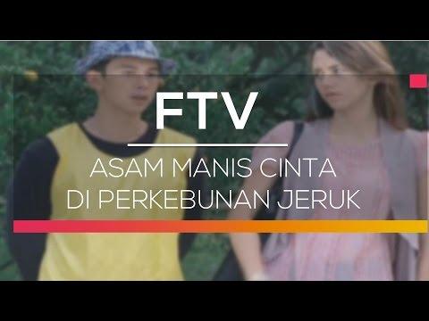 FTV SCTV - Asam Manis Cinta di Perkebunan Jeruk