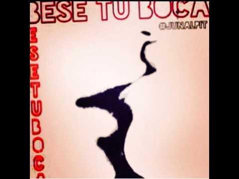 Besé Tu Boca - JunAlPit (CLGHS)
