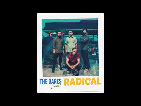 The Dares - Radical