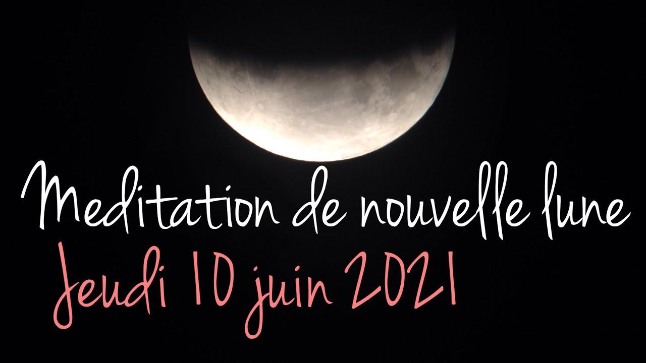 Méditation | Nouvelle lune 10 juin 2021 - YouTube