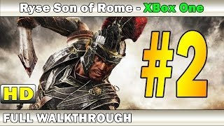 RYSE Son of Rome Gameplay Walkthrough Part 2 | Without Commentary | Xbox One | HD