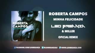 Roberta Campos - Minha Felicidade (Leo Breanza & Miller Remix)