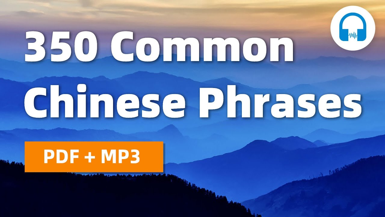 350 Common Chinese Phrases Used in Chinese Conversations - Learn Mandarin Chinese