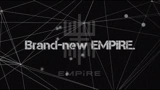 EMPiRE / EMPiRE告知映像