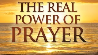 The Real Power of Prayer - 4586