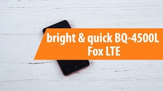 Розпакування смартфона bright & quick BQ-4500L Fox LTE / Unboxing bright & quick BQ-4500L Fox LTE