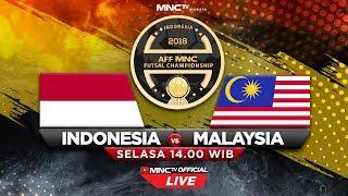 INDONESIA VS MALAYSIA (FT : 5-7) - AFF MNC Futsal Championship 2018