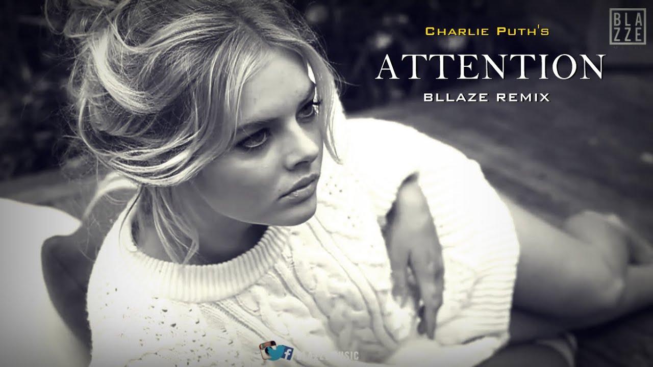 Charlie Puth Attention Blazze Remix Ft Samara Weaving Deep House Youtube