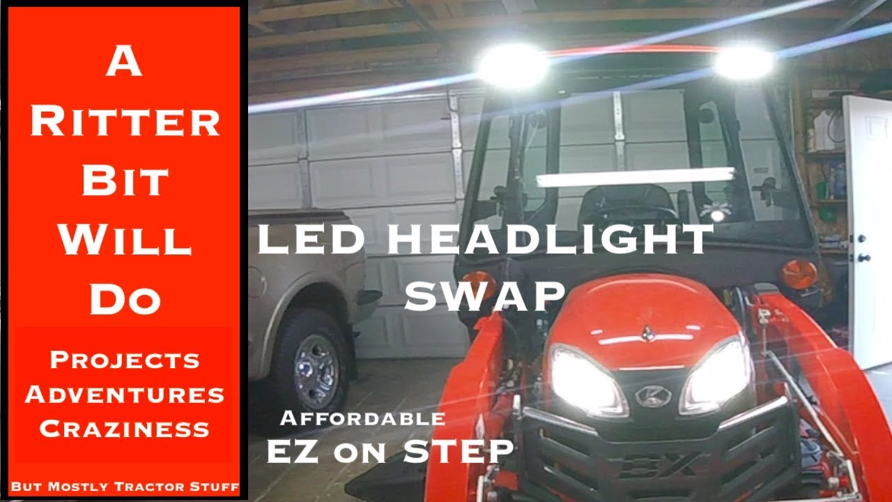 KUBOTA LED HEADLIGHT SWAP (and our busy August)