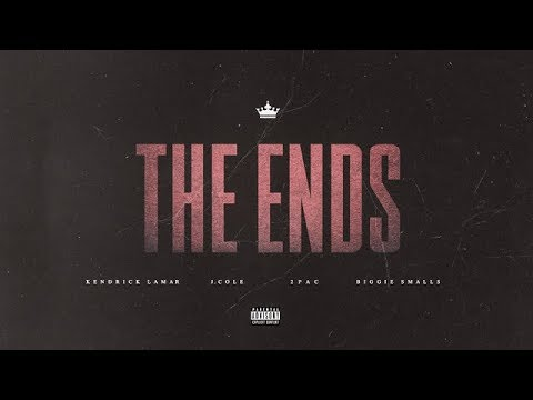 Kendrick Lamar & J. Cole - The Ends (Remix) ft. 2Pac, Notorious B.I.G.