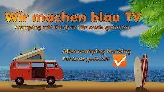 Alpencamping Nenzing | Camping mit Kindern | Wir machen blau TV