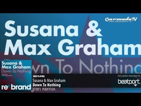 Susana & Max Graham - Down To Nothing (Original Mix)
