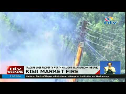 Traders lose property worth millions in Kisii market fire