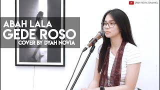 GEDE ROSO (ABAH LALA) COVER BY DYAH NOVIA